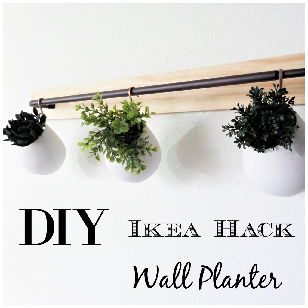 DIY Ikea Hack Wall Planter